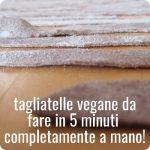Autoproduzione: fare la pasta fresca vegana senza uova