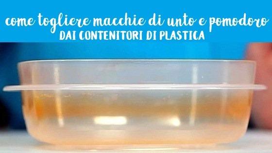 come smacchiare i contenitori di plastica da frigo