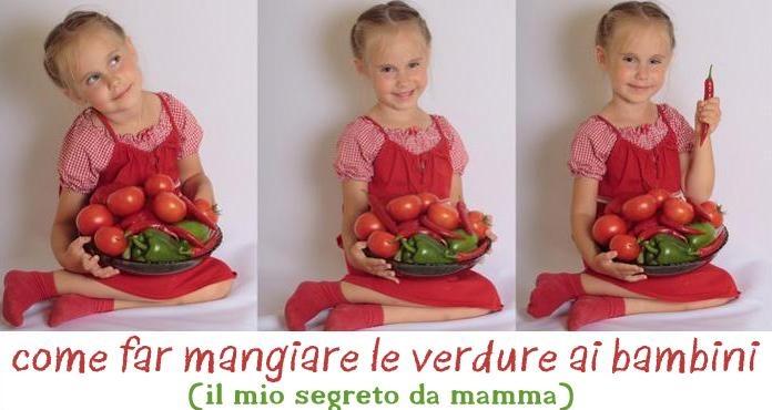 come far mangiare le verdure ai bambini - trucco infallibile