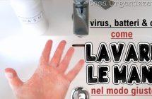 Coronavirus: come lavarsi le mani nel modo giusto