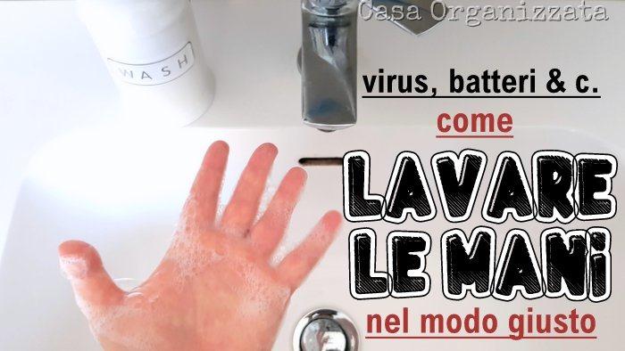 virus, batteri, influenza, coronavirus - come lavarsi le mani correttamente