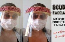 Autoproduzione: come fare uno scudo facciale protettivo con materiali di recupero