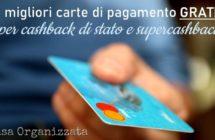 Le migliori carte di pagamento gratis per cashback e supercashback