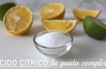 Acido citrico la guida completa: cos'è, a cosa serve e dove comprarlo