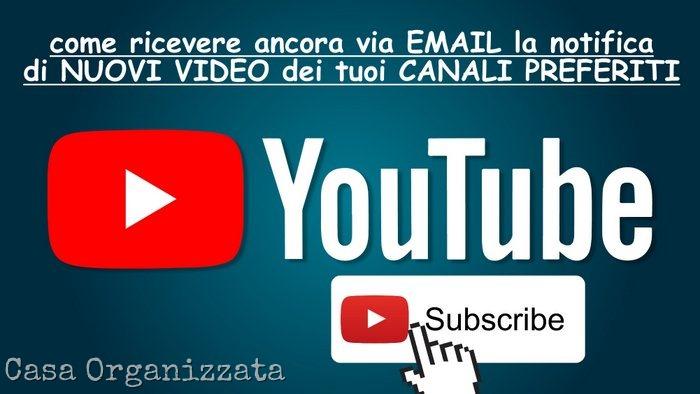 COME ricevere di nuovo gli aggiornamenti in email dei tuoy canali preferiti di Youtube